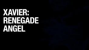 Xavier: Renegade Angel thumbnail