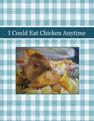 I Could Eat Chicken Anytime