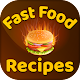Fast Food Recipes for PC-Windows 7,8,10 and Mac
