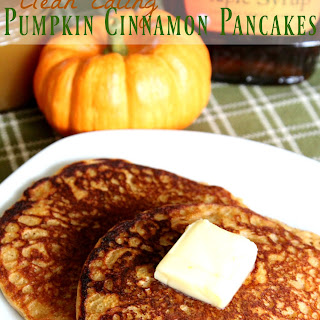 Clean Eating Pumpkin Cinnamon Pancakes