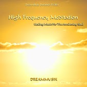High Frequency Meditation - Healing Music For The Awakening Soul