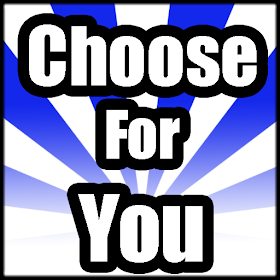 Choose For You