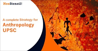 A complete Strategy For Anthropology - UPSC