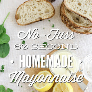 No-Fuss 60 Second Homemade Mayonnaise.