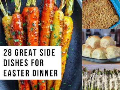 28 Great Side Dishes for Easter Dinner