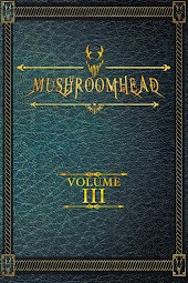 Mushroom Head Volume lll