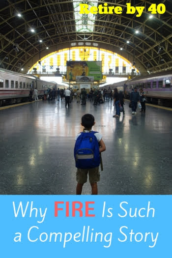 Why FIRE Is Such a Compelling Story