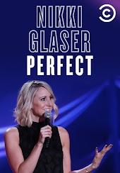 Nikki Glaser: Perfect