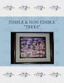 """EDIBLE & NON-EDIBLE """"TREES"""""""