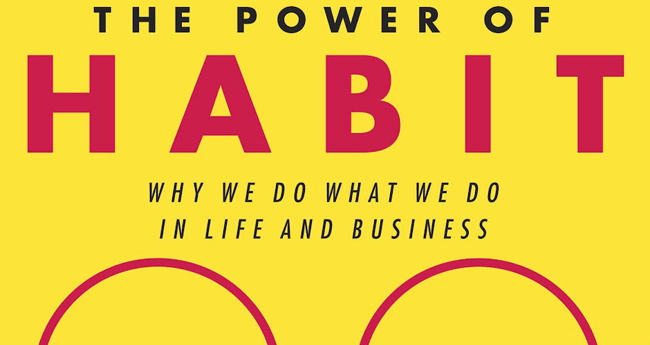 """Огляд книжки """"Сила звички. Чому ми діємо так, а не інакше в житті та бізнесі""""."""