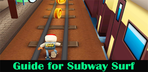 Guide for Subway Surf for PC
