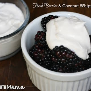 Coconut Whipped Cream with Fresh Berries.