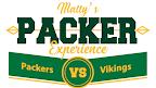 Matty's Packer Experience: Packers vs Vikings