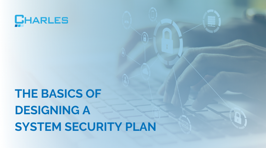 The Basics of Designing A System Security Plan