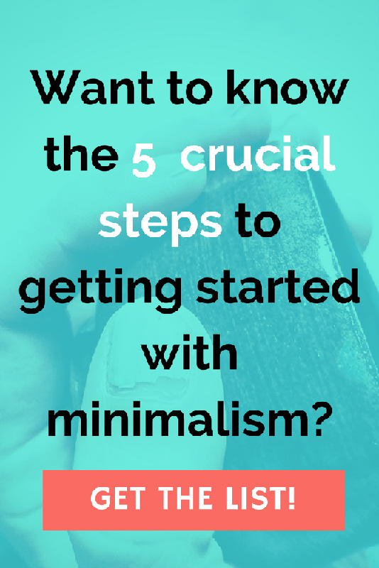 5 crucial steps to getting started with minimalism