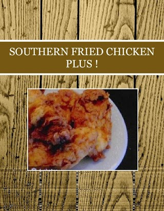 SOUTHERN  FRIED  CHICKEN  PLUS !