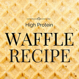 High Protein Waffle.