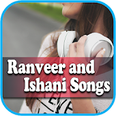 Ranveer and Ishani Songs