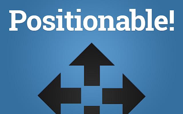 Positionable!
