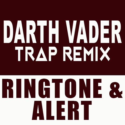 Darth Vader Trap Remix Ringtone and Alert