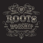 Discover Roots Worship