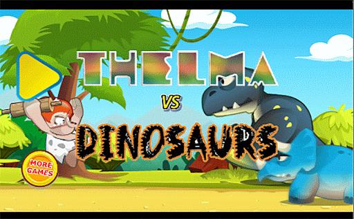 Thelma vs Dinosaurs