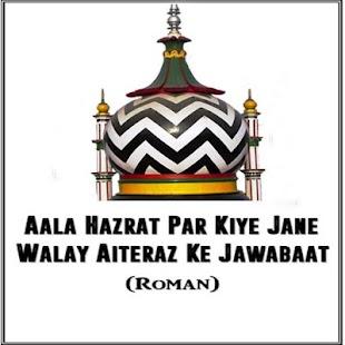 Alahazrat pe Eiterazat k Jawab screenshot