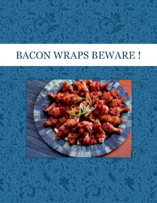 BACON WRAPS BEWARE !