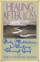 Healing After Loss - Martha Whitmore Hickman