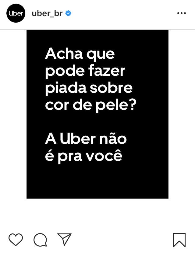 """Publicação da Uber no Instagram com os dizeres """"acha que pode fazer piada sobre cor de pele? A Uber não é pra você""""."""