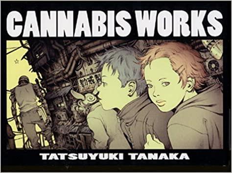 Cannabis Works Tatsuyuki Tanaka Art Book: 9784870315679: Books ...