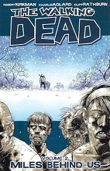 The Walking Dead Volume 2: Miles Behind Us - Robert Kirkman