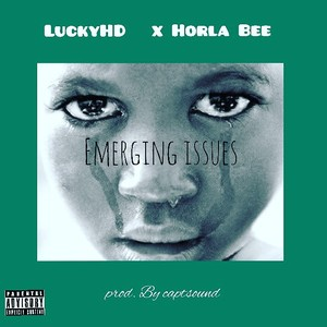 Emerging Issues ft Horla Bee Upload Your Music Free