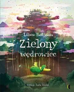 Liliana Bardijewska, Zielony wędrowiec