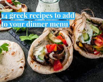 14 Greek Recipes to Add to Your Dinner Menu