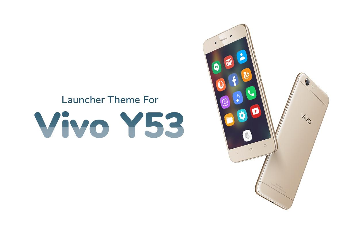 Theme For Vivo Y53 Apl Android Di Google Play