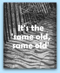 It's the same old, same old.jpg