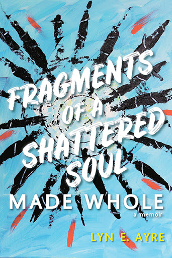 Fragments of a Shattered Soul Made Whole cover