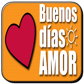 Buenos Días Amor Mio