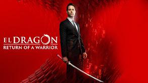 El Dragón: Return of a Warrior thumbnail