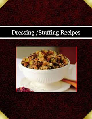 Dressing /Stuffing Recipes