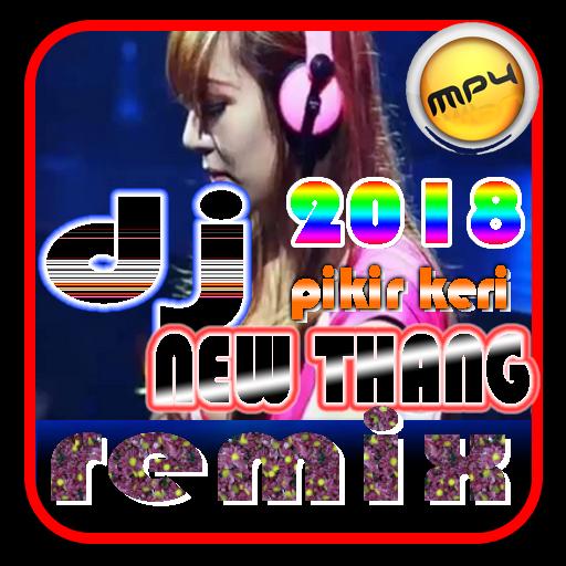 DJ NEW THANG pikir keri akimilaku 2018