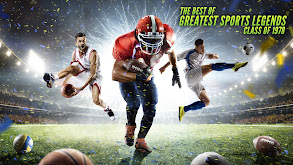 The Best of Greatest Sports Legends: Class of 1978 thumbnail