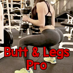 Butt and Legs Workout Pro - Lose Weight At Home