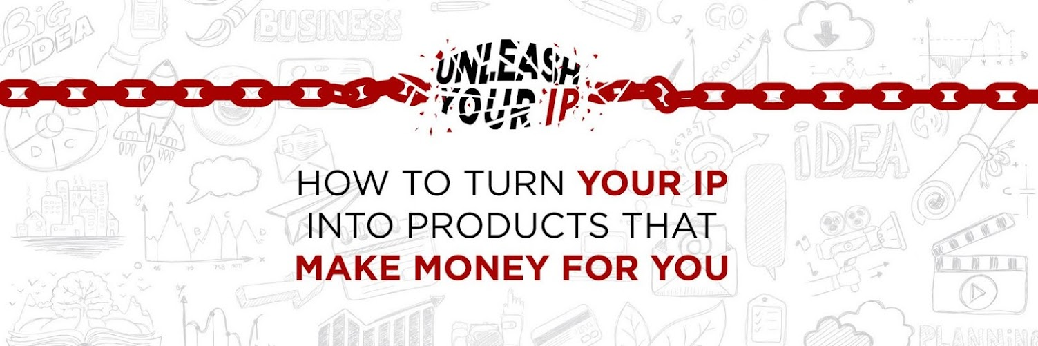How to turn your IP into products that make money for you