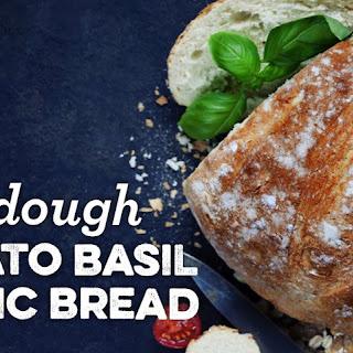 Sourdough Tomato Basil Garlic Bread.