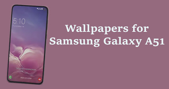 Wallpapers For Samsung Galaxy A51 Samsung A51 Apps On Google Play
