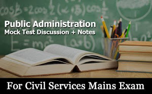 Public Administration Paper 1 & 2 Mock Test Discussion + Notes For UPSC Mains