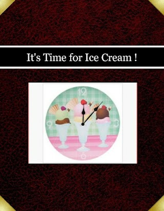 It's Time for Ice Cream !