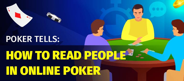 Online Poker Tells: How to Read People in Online Poker